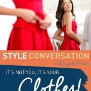 Cyndy Porter Style Conversation It's Not You It's Your Clothes