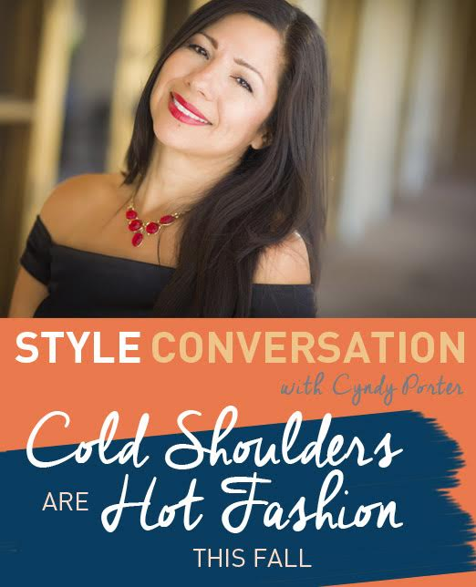 Style Conversation with Cyndy Porter Off-the-Shoulder and Cold Shoulder Tops for Fall