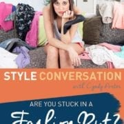 Cyndy Porter Style Conversation: Fashion Rut